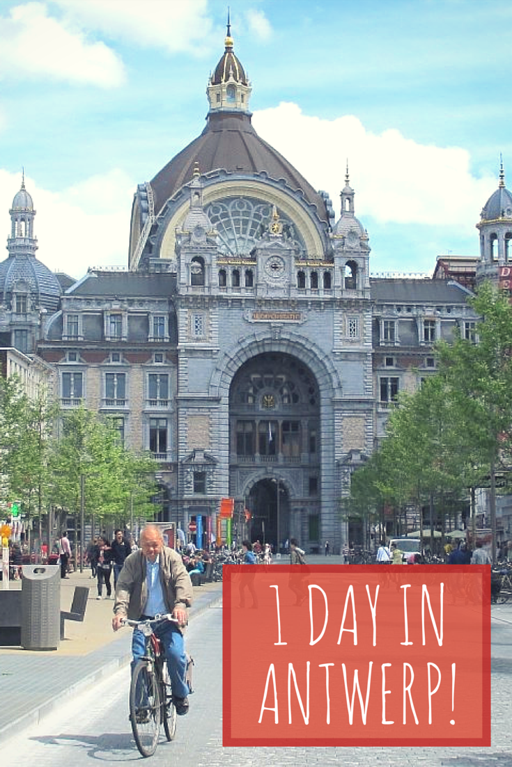 1 Day in Antwerp - Things to do and Places to see